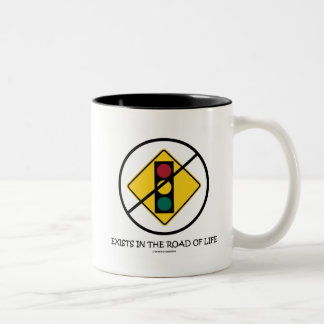 No Traffic Signal Exists In The Road Of Life Sign Two-Tone Coffee Mug