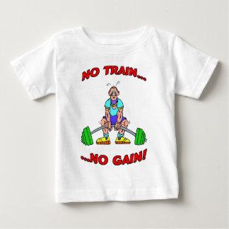 No Train No Gain! Baby T-Shirt
