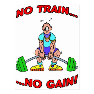 No Train No Gain Post Cards