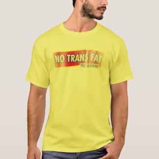 No Trans Fat Funny T-shirt