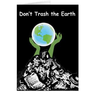 No trash la tarjeta de la tierra