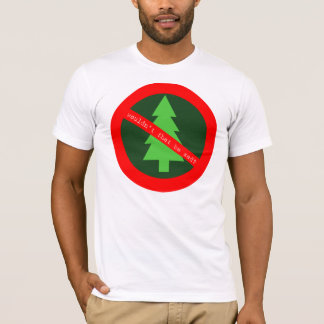 No Trees! T-Shirt