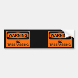 No trespassing bumper sticker