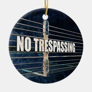 No Trespassing Ceramic Ornament