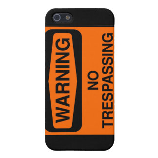 No trespassing cover for iPhone SE/5/5s