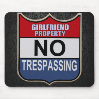 NO TRESPASSING - GIRLFRIEND MOUSE PAD