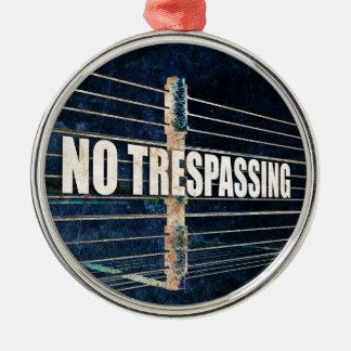 No Trespassing Metal Ornament