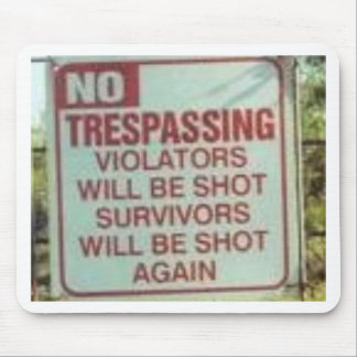 NO TRESPASSING! MOUSE PAD