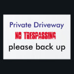 "No trespassing sign<br><div class=""desc"">Inform those who keep using your driveway as a private road that they should not do that.</div>"