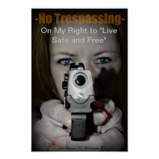 """No Trespassing, """"The right to live safe and free"""" Poster"""