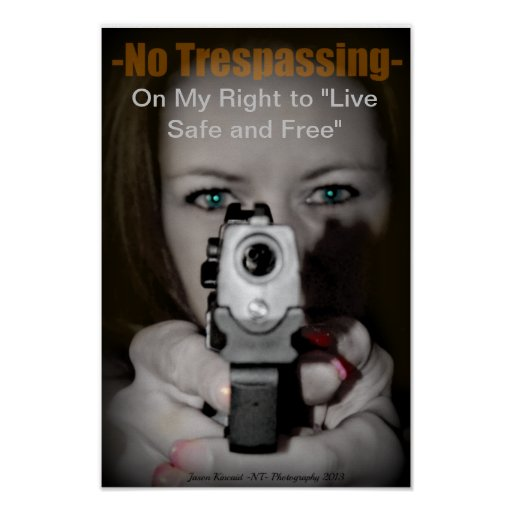 "No Trespassing, ""The right to live safe and free"" Poster"