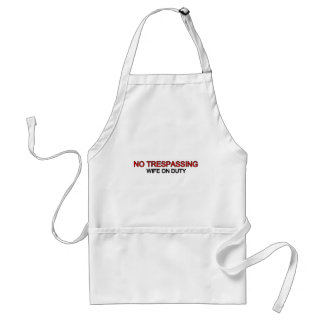 No Trespassing - Wife on Duty Adult Apron