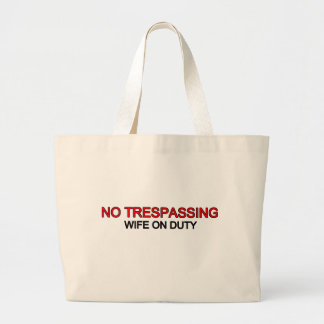 No Trespassing - Wife on Duty Jumbo Tote Bag