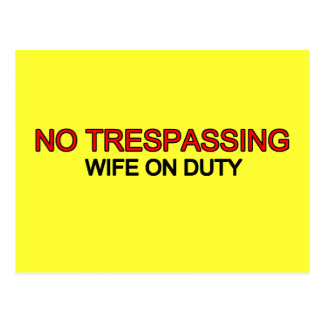 No Trespassing - Wife on Duty Postcard