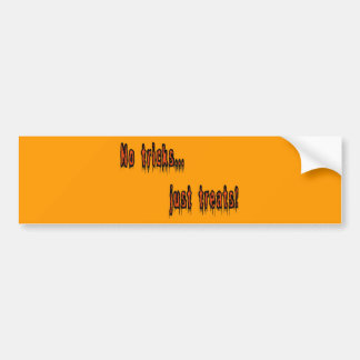 No Tricks Just Treats Bumper Sticker