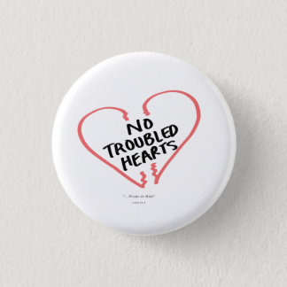 No Troubled Hearts Pinback Button
