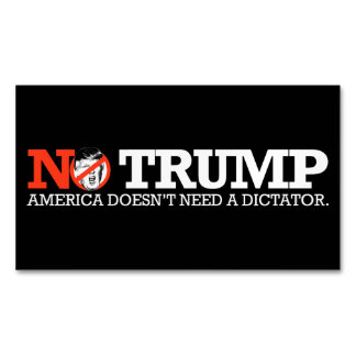 NO TRUMP - America doesn't need a dictator - - .pn Business Card Magnet