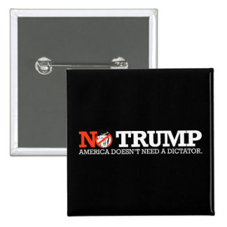 NO TRUMP - America doesn't need a dictator - - .pn Button