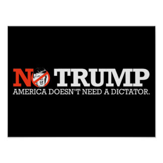 NO TRUMP - America doesn't need a dictator - - .pn Poster