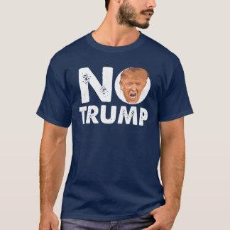 NO Trump - Anti Trump Message Shirt