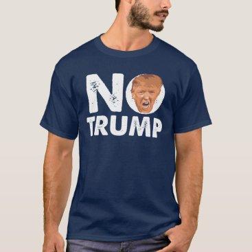 creativetaylor NO Trump - Anti Trump Message Shirt