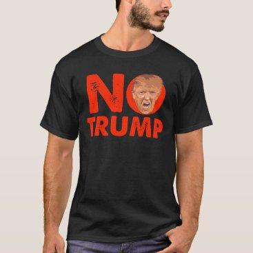 creativetaylor NO Trump - Red Anti Trump Message Shirt