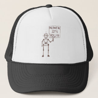 No. Trust Me. It's You! Trucker Hat