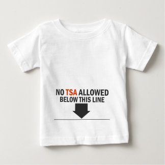NO TSA allowed below this LINE Tee Shirt