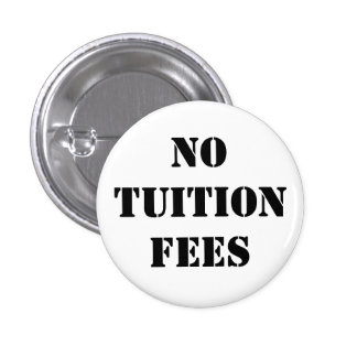 No tuition fees - badge/button pinback button