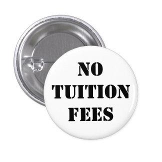 No tuition fees - badge/button pinback button