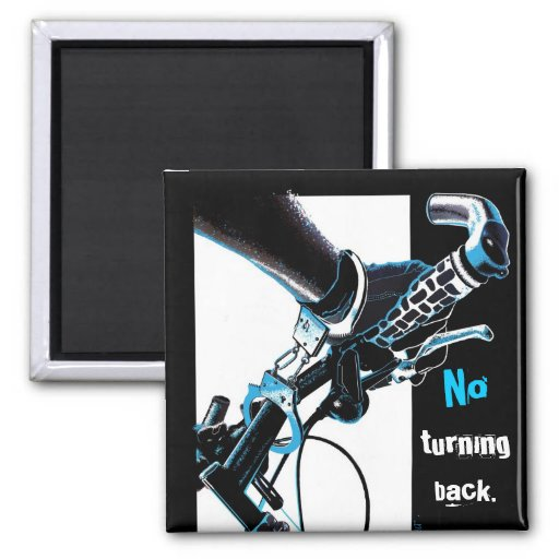 NO turning back... 2 Inch Square Magnet