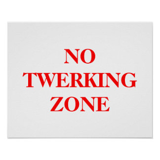No Twerking Zone poster in bold red letters
