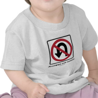 No U-Turn Allowed For Genius Sign T Shirts