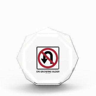No U-Turn On Growing Older (No U-Turn Attitude) Acrylic Award