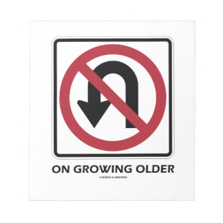 No U-Turn On Growing Older (No U-Turn Attitude) Notepad