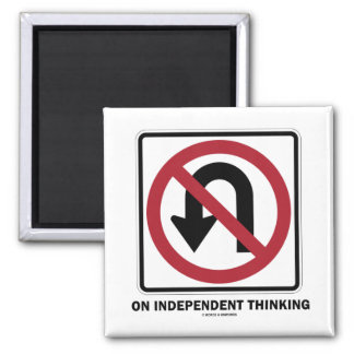 No U-Turn On Independent Thinking (Traffic Sign) 2 Inch Square Magnet