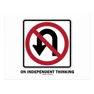 No U-Turn On Independent Thinking (Traffic Sign) Postcard