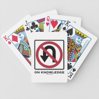 No U-Turn On Knowledge (No U-Turn Sign Humor) Bicycle Playing Cards