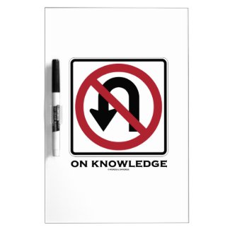 No U-Turn On Knowledge (No U-Turn Sign Humor) Dry-Erase Whiteboards
