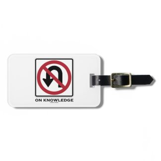 No U-Turn On Knowledge (No U-Turn Sign Humor) Tag For Luggage