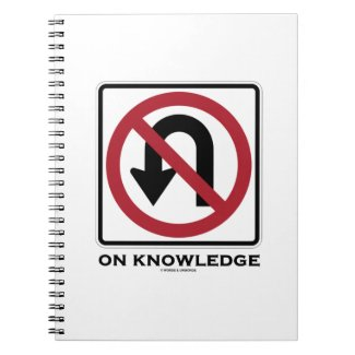 No U-Turn On Knowledge (No U-Turn Sign Humor) Notebook