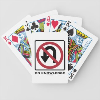 No U-Turn On Knowledge (No U-Turn Sign Humor) Bicycle Poker Deck