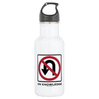 No U-Turn On Knowledge (No U-Turn Sign Humor) Water Bottle