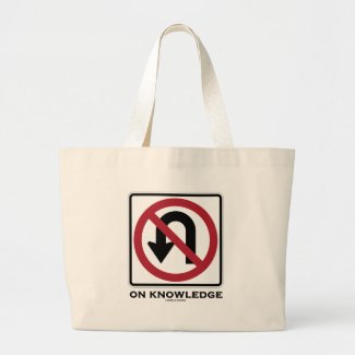 No U-Turn On Knowledge (Transportation Sign Humor) Bag