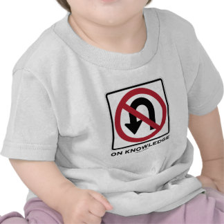 No U-Turn On Knowledge Transportation Sign Humor T-shirts
