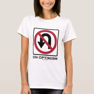 No U-Turn On Optimism (Traffic Sign Attitude) T-Shirt