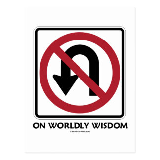 No U-Turn On Worldly Wisdom (Traffic Sign Humor) Post Card