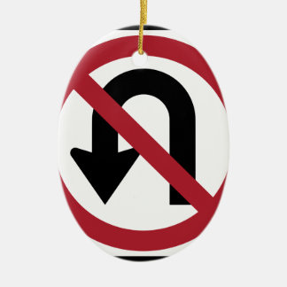 NO U TURN Sign Ceramic Ornament
