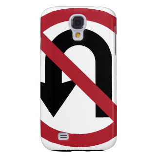 NO U TURN Sign Galaxy S4 Cover