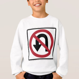 NO U TURN Sign Sweatshirt
